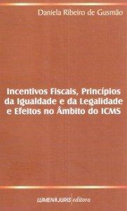 Imagem - Incentivos Fiscais, Princípios da Igualdade e da Legalidade e Efeitos no âmbito do Icms