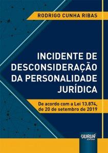 Imagem - Incidente de Desconsideração da Personalidade Jurídica - De acordo com a Lei 13.874, de 20 de setembro de 2019