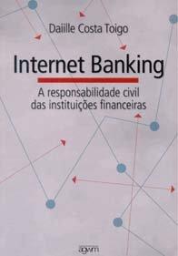Imagem - Internet Banking a Responsabilidade Civil das Instituições Financeiras
