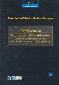 Imagem - Interpretação Conforme a Constituição - Col. Professor Gilmar Mendes