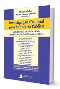 Imagem - Investigação Criminal Pelo Ministério Público: Comentários à Resolução 181 do Conselho do Ministério Público