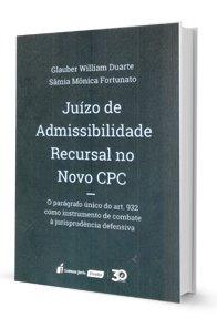 Imagem - Juízo de Admissibilidade Recursal no Novo CPC - 2019 : Glauber William Duarte, Mônica  Fortunato, Sâmia
