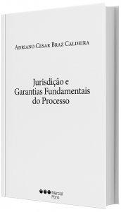 Imagem - Jurisdição e Garantias Fundamentais do Processo