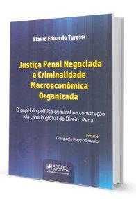 Imagem - Justiça Penal Negociada e Criminal Macroeconômica Organizada