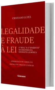 """Imagem - Legalidade e fraude à lei: O """"Real"""" e o """"Aparente"""" no Discurso da Dogmática Jurídica"""