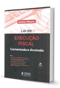 Imagem - Lei de Execução Fiscal: Comentada e Anotada