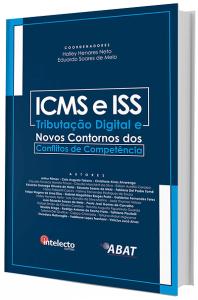 Imagem - Livro ICMS e ISS - Tributação Digital e os Novos Contornos do Conflito de Competência