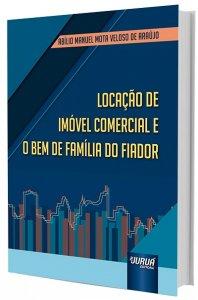 Imagem - Locação de Imóvel Comercial e o Bem de Família do Fiador