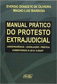 Imagem - Manual Prático do Protesto Extrajudicial - Jurisprudência - Legislação - Prática - Comentários à Lei
