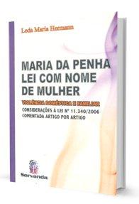 Imagem - Maria da Penha Lei Com Nome de Mulher - Violência Doméstica e Familiar