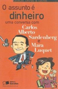 Imagem - O Assunto e Dinheiro Uma Conversa Com Carlos Alberto Sardenberg e Mara Luquet
