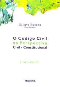Imagem - O Código Civil na Perspectiva Civil-Constitucional - Parte Geral