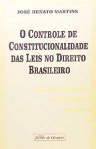 Imagem - O Controle de Constitucionalidade das Leis no Direito Brasileiro