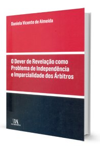 Imagem - O Dever de Revelação Como Problema de Independência e Imparcialidade dos árbitros