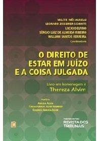 Imagem - O DIREITO DE ESTAR EM JUIZO E A COISA JULGADA-LIVRO EM HOMENAGE A THEREZA ALVIM