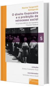 Imagem - O Direito Financeiro e a Proibição de Retrocesso Social na Jurisprudência do Supremo Tribunal Federal - v.5