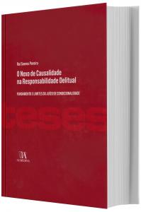 Imagem - O Nexo de Causalidade na Responsabilidade Delitual - Fundamento e Limites do Juízo de Condicionalidade