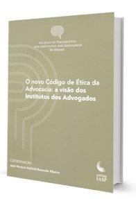 Imagem - O Novo código de ética da Advocacia: a Visão dos Institutos dos Advogados