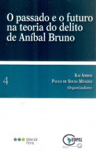 Imagem - O Passado e o Futuro na Teoria do Delito de Aníbal Bruno