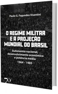 Imagem - O regime militar e a projeção mundial do Brasil