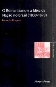 Imagem - O Romantismo e a Idéia de Nação no Brasil (1830 - 1870)