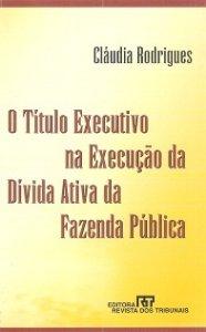 Imagem - O Título Executivo na Execução da dívida da Fazenda pública