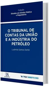 Imagem - O Tribunal de Contas da União e a Indústria do Petróleo