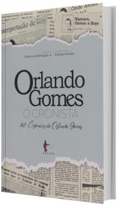 Imagem - Orlando Gomes, o cronista - 140 crônicas de Orlando