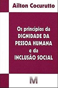 Imagem - Os Princípios da Dignidade da Pessoa Humana e da Inclusão Social