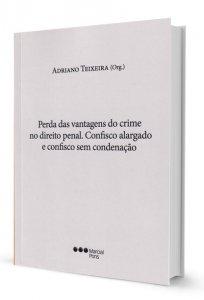 Imagem - Perda das Vantagens do Crime no Direito Penal. Confisco Alargado e Confisco sem Condenação