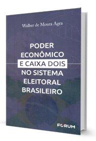 Imagem - Poder Econômico e Caixa Dois no Sistema Eleitoral Brasileiro