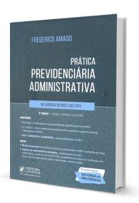 Imagem - Prática Previdenciária Administrativa: na Agência do Inss e no Crps
