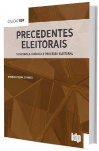 Imagem - Precedentes Eleitorais: Segurança Jurídica e Processo Eleitoral