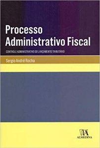 Imagem - Processo Administrativo Fiscal: Controle Administrativo do Lançamento Tributário