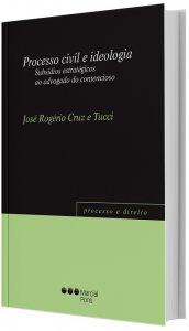 Imagem - Processo Civil e Ideologia: Subsídios Estratégicos Ao Advogado do Contencioso