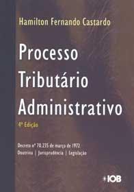 Imagem - Processo Tributário Administrativo Doutrina - Jurisprudência - Legislação