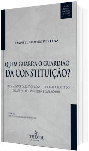 Imagem - Quem Guarda O Guardião da Constituição? Fundamentos da Justiça Constitucional A Partir do Debate Entre Hans Kelsen e Carl Schmitt