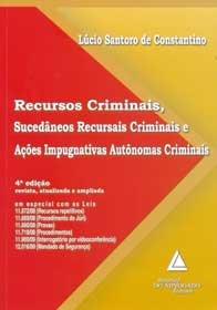 Imagem - Recursos Criminais, Sucedâneos Recursais Criminais e ações Impugnativas Autônomas Criminais