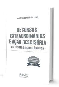 Imagem - Recursos Extraordinários e ação Rescisória por Ofensa a Norma Jurídica