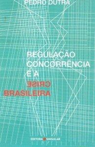 Imagem - Regulação Concorrência e a Crise Brasileira