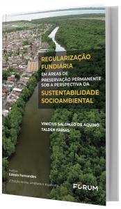Imagem - Regularização Fundiária em Áreas de Preservação Permanente Sob a Medida Perspectiva da Sustentabilidade Socioambiental