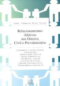 Imagem - Relacionamentos Afetivos Nos Direitos Civil e Previdenciário