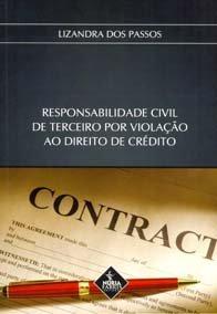Imagem - Responsabilidade Civil de Terceiro por Violação Ao Direito de Crédito