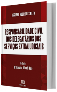 Imagem - Responsabilidade Civil dos Delegatários dos Serviços Extrajudiciais