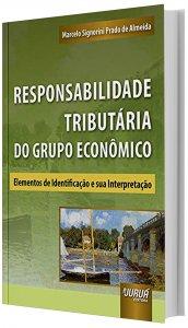 Imagem - Responsabilidade Tributária do Grupo Econômico - Elementos de Identificação e sua Interpretação