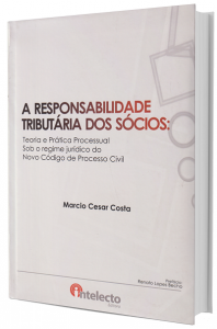 Imagem - Responsabilidade Tributária dos Sócios - Teoria e Prática Processual Sob e Regime Jurídico do Novo CPC