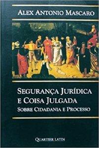 Imagem - Segurança Jurídica e Coisa Julgada - Sobre Cidadania e Processo