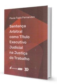 Imagem - Sentença Arbitral Como título Executivo Judicial na Justiça do Trabalho