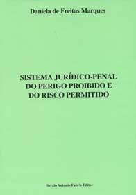 Imagem - Sistema Jurídico - Penal do Perigo Proibido e do Risco Permitido