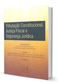 Imagem - Tributação Constitucional, Justiça Fiscal e Segurança Jurídica